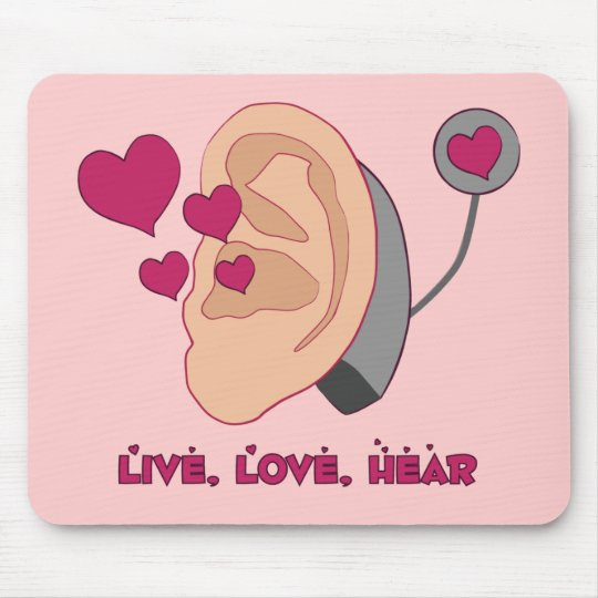 Live, Love, Hear Mousepaad Mouse Pad