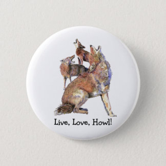 Live Love Howl Fun Quote Howling Coyotes 2 Inch Round Button