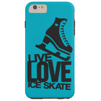 Live Love Ice Skate | Figure skating Tough iPhone 6 Plus Case