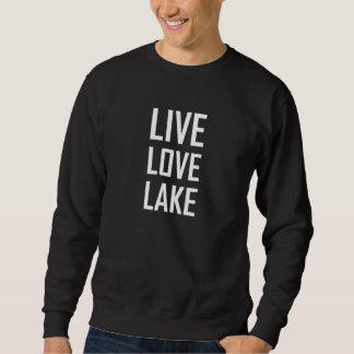 Live Love Lake Sweatshirt