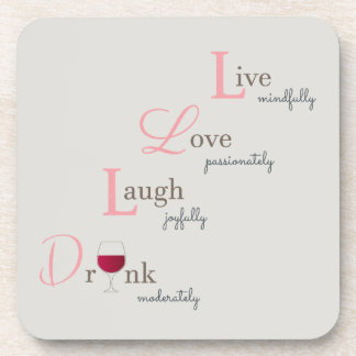 Live Love Laugh and Drink wine Coaster