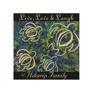 Live, Love & Laugh; Blue Honu Family- Wood Canvas