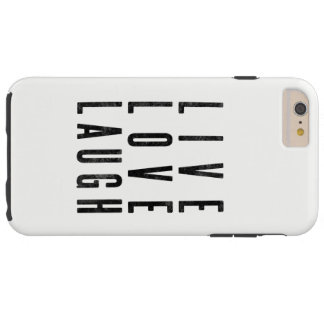 Live Love Laugh Tough iPhone 6 Plus Case