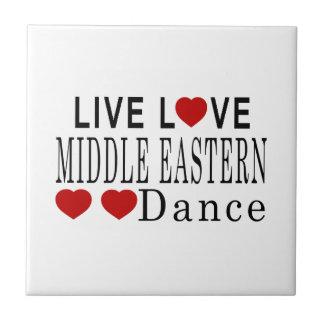 LIVE LOVE MIDDLE EASTERN DANCE TILE