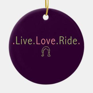 Live Love Ride Ceramic Ornament