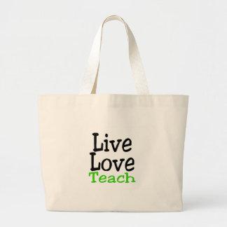 Live Love Teach Large Tote Bag