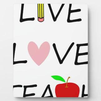 live love teach plaque