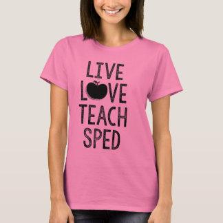 Live. Love. Teach. SPED. Tee