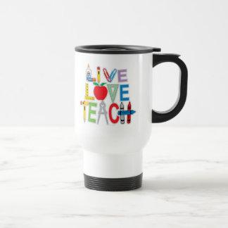 Live Love Teach Travel Mug