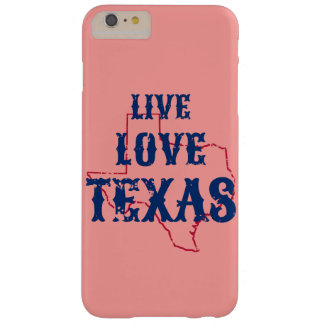 Live Love Texas phone case Barely There iPhone 6 Plus Case