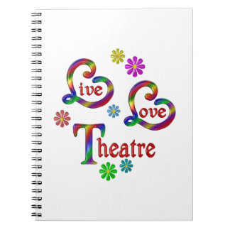 Live Love Theatre Notebook