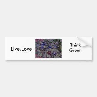 Live,Love,  Think, Green Bumper Sticker