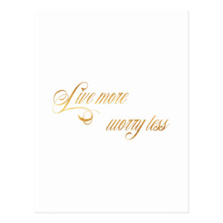 Live More Worry Less Quote Faux Gold Foil Quotes Postcard