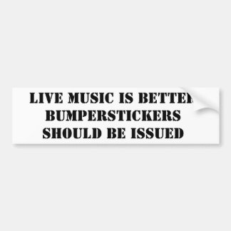 LIVE MUSIC IS BETTER BUMPER STICKER