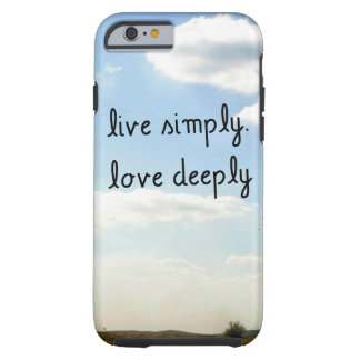 Live Simply, Love Deeply Tough iPhone 6 Case