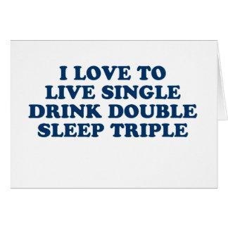 Live Single Drink Double Sleep Triple Card