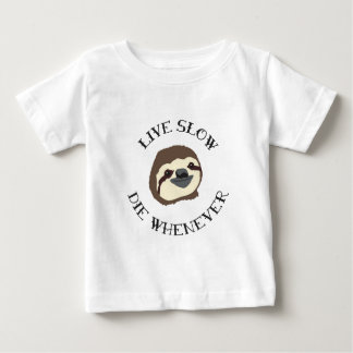 LIVE SLOW DIE WHENEVER BABY T-Shirt