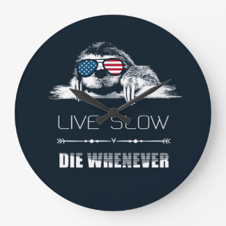Live Slow Die Whenever, Funny Sloth Gifts Large Clock