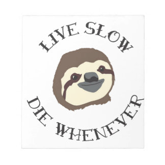 LIVE SLOW DIE WHENEVER NOTEPAD