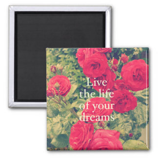 Live the life of your dreams square magnet