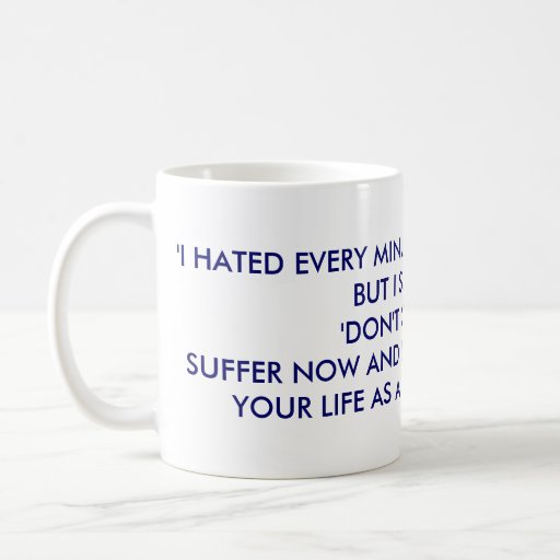 live the rest of your life as a champion mug