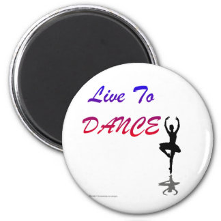 Live To Dance (For Light Colored Products) Magnet
