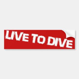 LIVE TO DIVE bumper sticker