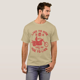 live to ride ride to live since 1961 T-Shirt