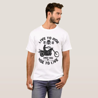 live to ride ride to live since 1965 T-Shirt