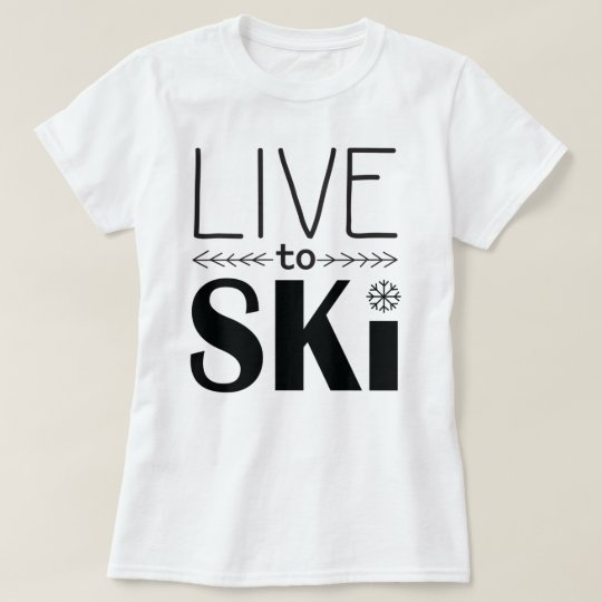 Live to Ski women's shirt