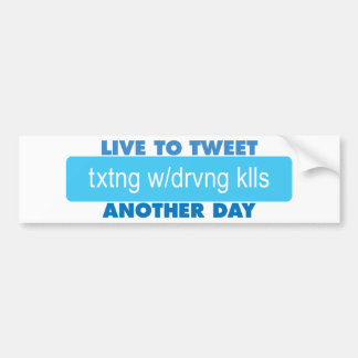 Live to Tweet Another Day Bumper Sticker