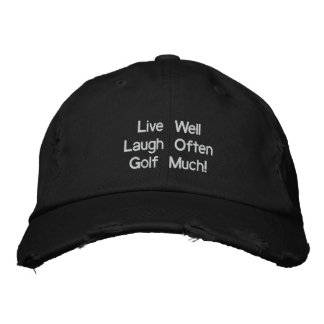 Live Well Laugh Often Golf Much! Hat Embroidered Baseball Cap