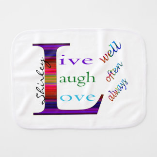 Live Well, Laugh Often, Love Always by STaylor Burp Cloth