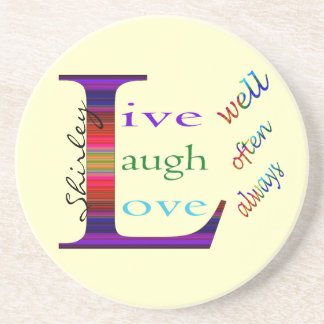 Live Well, Laugh Often, Love Always by STaylor Coaster