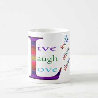 Live Well, Laugh Often, Love Always by STaylor Coffee Mug