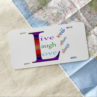 Live Well, Laugh Often, Love Always by STaylor License Plate