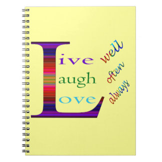 Live Well, Laugh Often, Love Always by STaylor Spiral Notebook