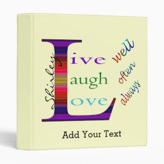 Live Well, Laugh Often, Love Always by STaylor Vinyl Binder