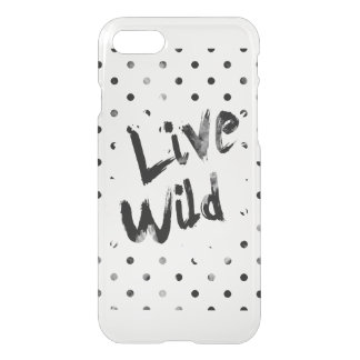 Live Wild, Black and White Typography iPhone 7 Case