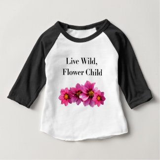 Live Wild Flower Child Baby T-Shirt