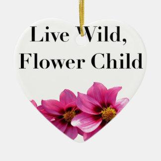 Live Wild Flower Child Ceramic Ornament