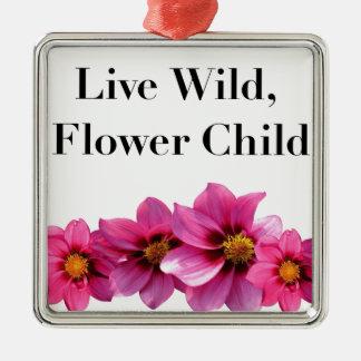 Live Wild Flower Child Metal Ornament