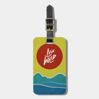 Live Wild Positive Quote Typography Luggage Tag