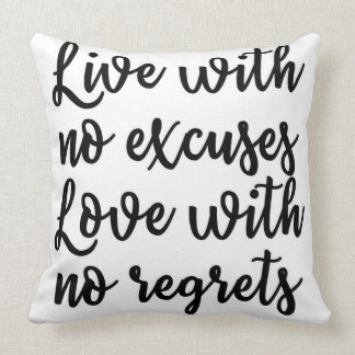 Live with no excuses Love with no regrets Pillow