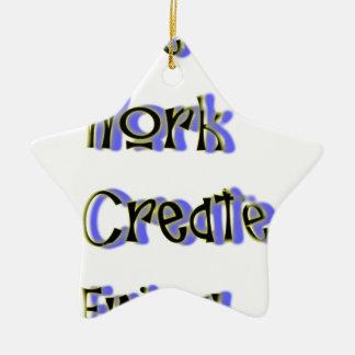 live work create enjoy ceramic ornament
