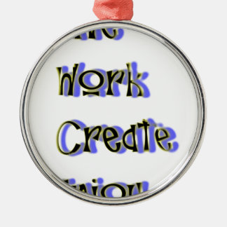 live work create enjoy metal ornament