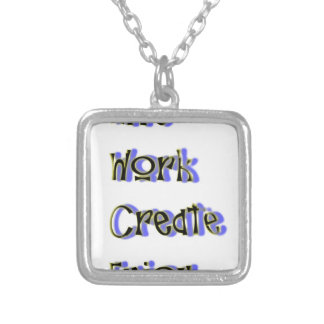 live work create enjoy silver plated necklace
