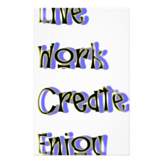 live work create enjoy stationery