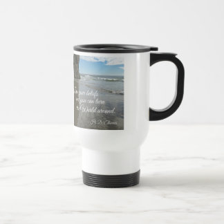 Live your beliefs and you can turn the world coffee mug