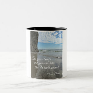 Live your beliefs and you can turn the world .... coffee mugs